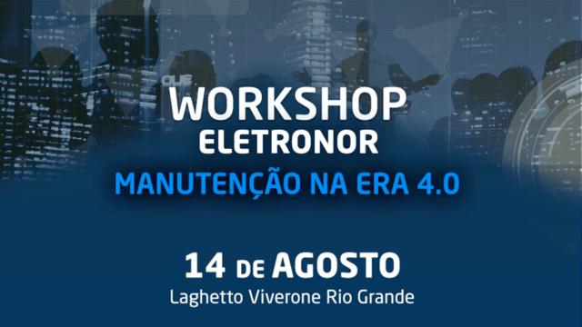"""Workshop Eletronor """"Manutenção na Era 4.0"""""""